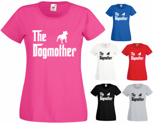 The Dogmother Staffy Staffie Dog New Godfather Funny Birthday Gift T-shirt