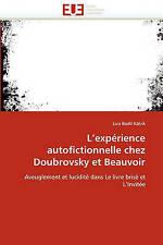 L'expérience autofictionnelle chez Doubrovsky et Beauvoir: Aveuglement et lucidi