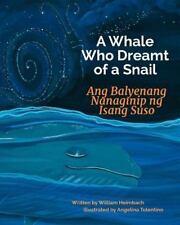 A Whale Who Dreamt of a Snail: Ang Balyenang Nanaginip Ng Isang Suso: Babl Child