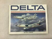 Delta History of a Major US Airline & the People Who Made It by R.E.G. Davies