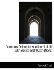 Newton's Principia, Sections I, II, III, with Notes and Illustrations.: By Pe...