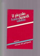 Valobra - IL PICCOLO LUNEDì -PRIMA EDIZIONE ED Del Gattopardo 1972