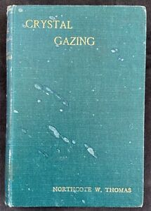 Crystal Gazing & Telepathic Scrying By Northcote W. Thomas (1905)