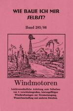 Wie baue ich mir selbst Windmotoren? Stromerzeugung - Windkraft, Windräder
