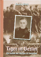 Georg Diers: Tiger in Berlin 1945 Panzerabteilung 503 Königstiger Panzer VI NEU