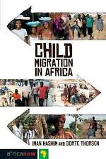 Child Migration in Africa by Iman Hashim, Dorte Thorsen (Hardback, 2011)