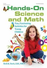 Hands-On Science and Math : Fun, Fascinating Activities for Young Children...