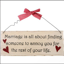 """NEW WOODEN QUOTE PLAQUE """"MARRIAGE IS ABOUT FINDING SOMEONE TO ANNOY YOU FOR LIFE"""