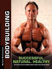 Bodybuilding - Successful. Natural. Healthy.: By Berend Breitenstein