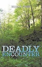 Deadly Encounter by Maria Johs (2009, Paperback)