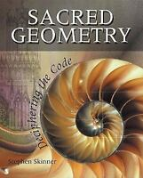 Sacred Geometry: Deciphering the Code by Skinner, Stephen
