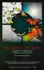 Seasons of Life: Seasons of Life : There Is a Purpose by Aundrea Harris...