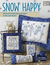 Snow Happy : Whimsical Embroidery Designs to Mix and Match by Robin Kingsley.