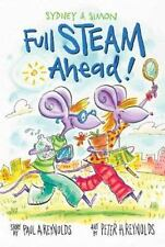 Sydney & Simon: Full Steam Ahead!: By Paul Reynolds, Peter Reynolds
