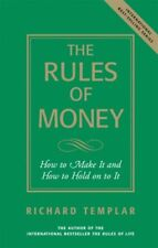 The Rules of Money: How to Make It and How to Hold on to It by Richard Templar
