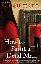 How to Paint a Dead Man - New Book Hall, Sarah