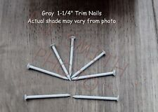 "Trim Nails 1-1/4"" Painted Gray Stainless Steel , 1 pound . Made in USA"