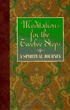 Meditations for the Twelve Steps: A Spiritual Journey by Friends in Recovery