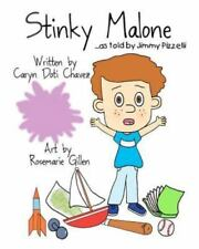 Stinky Malone... as Told by Jimmy Pizzelli by Caryn Doti Chavez (2012,...
