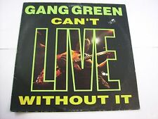 GANG GREEN - CAN'T LIVE WITHOUT YOU - LP VINYL 1990 EXCELLENT CONDITION