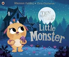 Ten Minutes to Bed: Little Monster by Fielding, Rhiannon Book The Fast Free