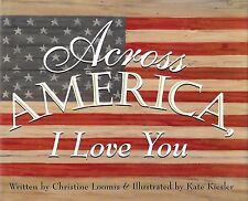 Across America, I Love You by Christine Loomis (2000, Hardcover) Poetic Tribute