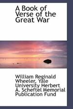 A Book Of Verse Of The Great War: By Yale University Herb Reginald Wheeler
