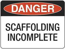 Danger   Placard Sign Safety Scaffolding Incomplete 600x450mm Metal