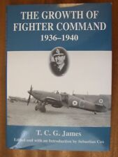 The Growth of Fighter Command, 1936-1940 - T. C. G. James