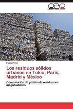 Los residuos sólidos urbanos en Tokio, París, Madrid y México: Comparación de ge
