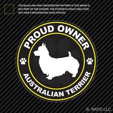 Proud Owner Australian Terrier Sticker Decal Self Adhesive Vinyl dog canine pet