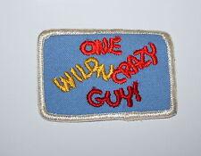 Vintage Rare One Wild & Crazy Guy Campy Cloth Patch New NOS 1970s slogan