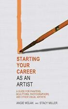 Starting Your Career as an Artist: A Guide for Painters, Sculptors,-ExLibrary
