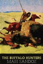 The Buffalo Hunters : The Story of the Hide Men by Mari Sandoz (1978, Paperback)