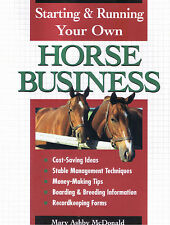 NEW BOOK Starting and Running Your Own Horse Business - Mary A. McDonald
