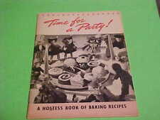 1940 RECIPE HOSTESS BOOK TIME FOR A PARTY USING SWANS DOWN FLOUR & CALUMET