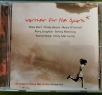 WARMER FOR THE SPARK. Mary Black, Maura O'Connell, Mary Coughlan. Songs of J.M.C