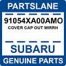 91054XA00AMO Subaru OEM Genuine COVER CAP OUT MIRRH