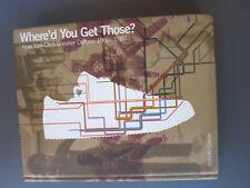 Where 'd you get those  New Yok city's sneaker culture 1960-1987  Bobbito Garcia