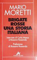 M. Moretti - Brigate Rosse Una Storia Italiana - ed. 1994