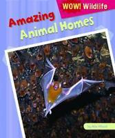 Wow! Wildlife  Amazing Animal Homes by Alix Wood (2012, Hardcover)