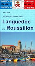 Mit dem Wohnmobil durch Languedoc und Roussillon - Womo-Reihe Band 22 von Gréus