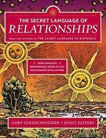 THE SECRET LANGUAGE OF RELATIONSHIPS - GOLDSCHNEIDER, GARY - NEW PAPERBACK BOOK