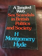 A Tangled Web , Sex Scandals In British Politics And Society Hardback