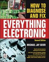 How to Diagnose and Fix Everything Electronic, Second Edition (Paperback or Soft