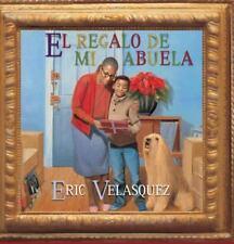 El Regalo de Mi Abuela by Eric Velasquez (2013, Paperback)