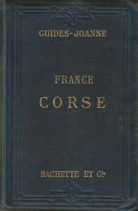 GUIDE-JOANNE TRAVEL/TOURIST GUIDE - LA CORSE (CORSICA) - 1905 - 7 maps & 3 plans