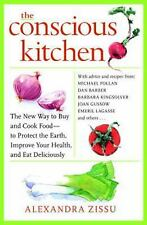 The Conscious Kitchen: The New Way to Buy and Cook Food - to Protect-ExLibrary