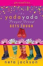 The Yada Yada Prayer Group Gets Tough (The Yada Yada Prayer Group, Book 4)