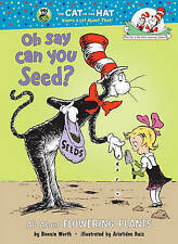 Oh Say Can You Seed?: All About Flowering Plants (Cat in the Hat's Learning Libr